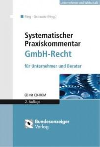 Systematischer Praxiskommentar GmbH-Recht für Unternehmer und Berater, mit CD-ROM