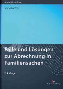 Fälle und Lösungen zur Abrechnung in Familiensachen