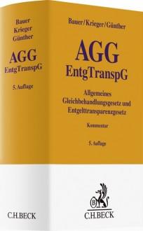 Allgemeines Gleichbehandlungsgesetz und Entgelttransparenzgesetz. Kommentar