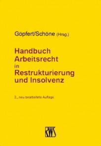 Handbuch Arbeitsrecht in Restrukturierung und Insolvenz