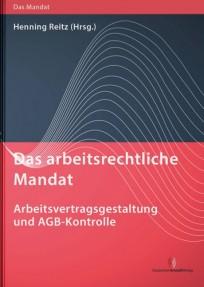 Das arbeitsrechtliche Mandat: Arbeitsvertragsgestaltung und AGB-Kontrolle