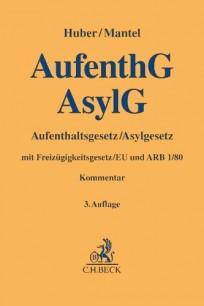 Aufenthaltsgesetz - Asylgesetz. Kommentar