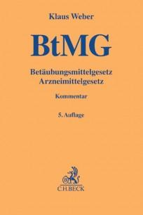 Betäubungsmittelgesetz, Arzneimittelgesetz (BtMG). Kommentar