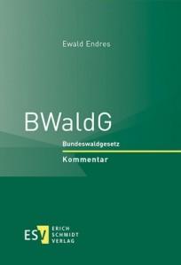 BWaldG – Bundeswaldgesetz. Kommentar