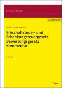 Erbschaftsteuer- und Schenkungsteuergesetz, Bewertungsgesetz. Kommentar