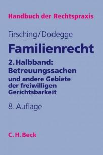 Familienrecht 2. Halbband: Betreuungssachen und andere Gebiete der freiwilligen Gerichtsbarkeit, mit CD-ROM