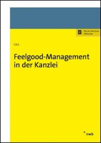 Feelgood-Management in der Kanzlei