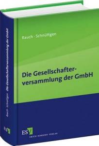 Die Gesellschafterversammlung der GmbH