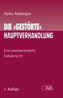 """Die """"gestörte"""" Hauptverhandlung"""
