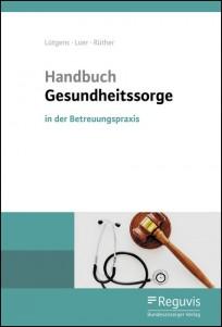 Handbuch Gesundheitssorge in der betreuungsrechtlichen Praxis