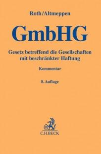 GmbHG - Gesetz betreffend die Gesellschaften mit beschränkter Haftung. Kommentar