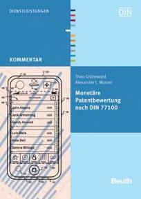 Monetäre Patentbewertung nach DIN 77100