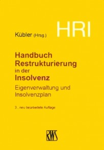 Handbuch Restrukturierung in der Insolvenz - HRI