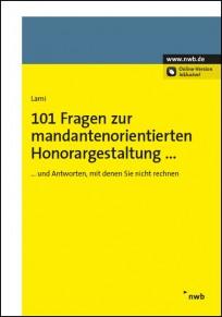 101 Fragen zur mandantenorienrierten Honorargestaltung