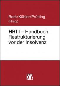 Handbuch Restrukturierung vor der Insolvenz - HRI I