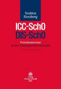 ICC-SchO / DIS-SchO. Praxiskommentar