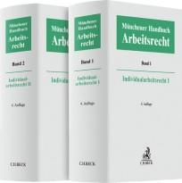 Münchener Handbuch zum Arbeitsrecht. Individualarbeitsrecht I und II