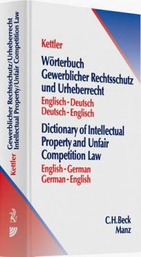 Wörterbuch Gewerblicher Rechtsschutz und Urheberrecht