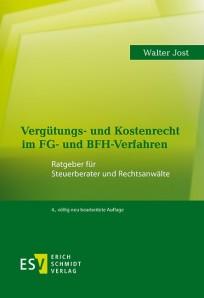 Vergütungs- und Kostenrecht im FG- und BFH-Verfahren