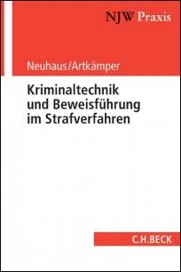 Kriminaltechnik und Beweisführung im Strafverfahren