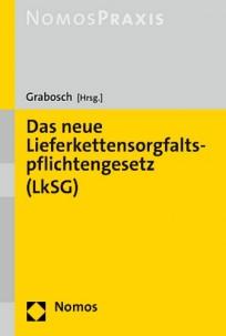 Das neue Lieferkettensorgfaltspflichtengesetz (LkSG)