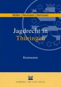 Jagdrecht in Thüringen. Kommentar, mit CD-ROM