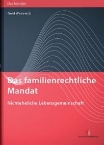 Das familienrechtliche Mandat - Nichteheliche Lebensgemeinschaft, Verlöbnis und Ehe