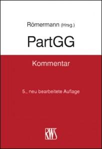 PartGG - Kommentar zum Partnerschaftsgesellschaftsgesetz