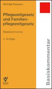 Pflegezeitgesetz und Familienpflegezeitgesetz. Kommentar