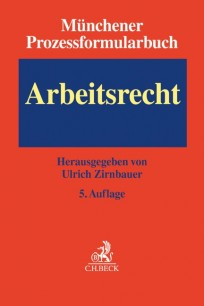 Münchener Prozessformularbuch - Arbeitsrecht