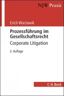 Prozessführung im Gesellschaftsrecht - Corporate Litigation