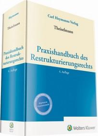 Praxishandbuch des Restrukturierungsrechts