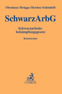 Schwarzarbeitsbekämpfungsgesetz: SchwarzArbG-Kommentar