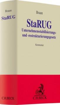 Unternehmensstabilisierungs- und -restrukturierungsgesetz: StaRUG Kommentar