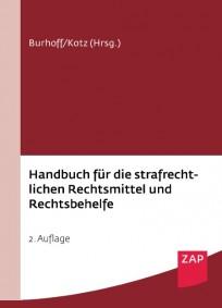Handbuch für die strafrechtlichen Rechtsmittel und Rechtsbehelfe
