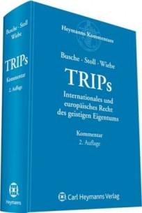 TRIPs. Internationales und europäisches Recht des geistigen Eigentums, Kommentar
