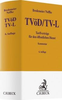 TVöD/TV-L Tarifverträge für den öffentlichen Dienst. Kommentar