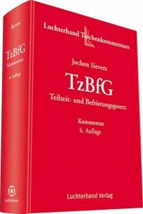 TzBfG -Teilzeit- und Befristungsgesetz. Kommentar