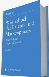 Wörterbuch der Patent- und Markenpraxis