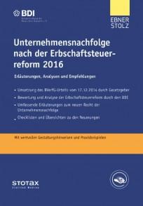 Unternehmensnachfolge nach der Erbschaftsteuerreform 2016