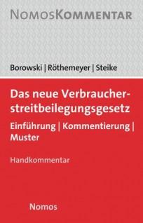 Das neue Verbraucherstreitbeilegungsgesetz (VSBG) Handkommentar