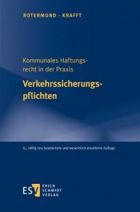 Kommunales Haftungsrecht in der Praxis - Verkehrssicherungspflichten
