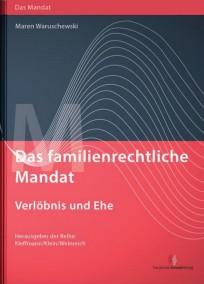 Das familienrechtliche Mandat - Verlöbnis und Ehe