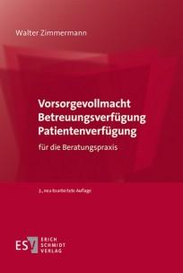 Vorsorgevollmacht, Betreuungsverfügung, Patientenverfügung für die Beratungspraxis