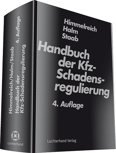 Handbuch der Kfz-Schadensregulierung - Himmelreich / Halm / Staab ...