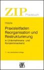 Praxisleitfaden Reorganisation und Restrukturierung