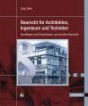Baurecht für Architekten, Ingenieure und Techniker
